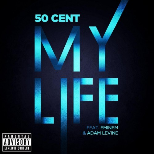 50 Cent - My Life Ft. Eminem x Adam Levine