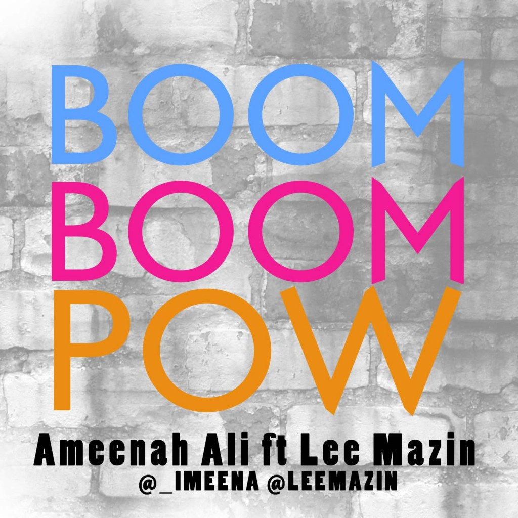 Ameenah Ali - Boom Boom Pow Ft. Lee Mazin
