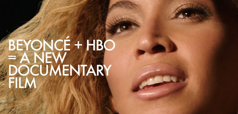 Beyoncé Starring In Upcoming HBO Documentary About Her Life, Directed By Herself As Well