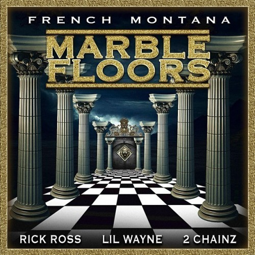 French Montana - Marble Floors Ft. Rick Ross, Lil Wayne x 2 Chainz