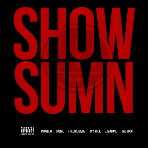 500 1355440645 c4a72f44562ddb9111c43912e5166121 League Of Starz (@LeagueOfStarz)   Show Sumn Ft. Freddie Gibbs, Problem, Jay Rock, Glasses Malone, Bad Lucc & Skeme