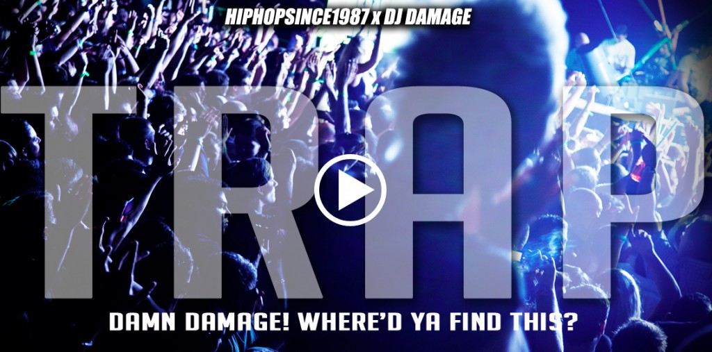 HipHopSince1987 x DJ Damage - TRAP (EDM Mix)