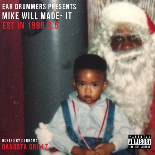 mike-will-made-it-est-in-1989-part-2-5-mixtape-cover-HHS1987-2012 Mike WiLL Made-It (@MikeWiLLMadeIt) - Est. In 1989 (Part 2.5) (Mixtape)