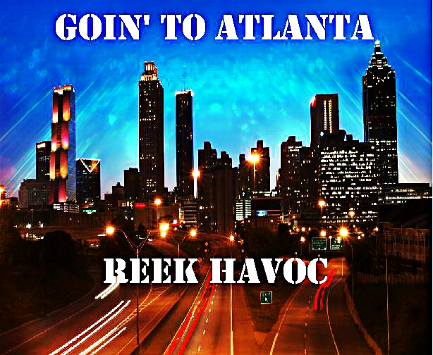 Reek Havoc - Goin To Atlanta