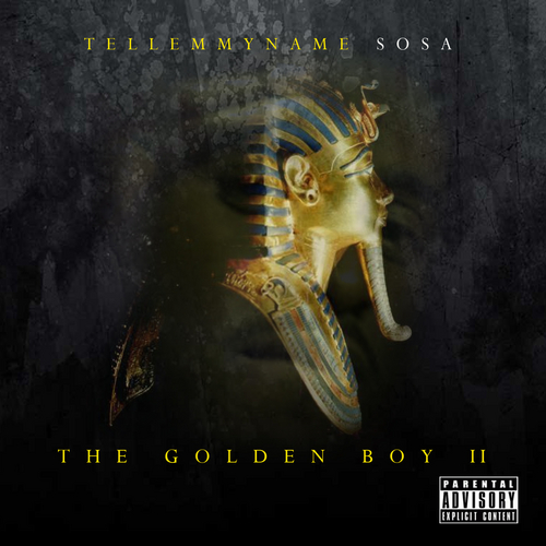 Tell Em My Name Sosa - The Golden Boy (II) (Mixtape)