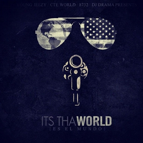 Young Jeezy - It's Tha World (Mixtape) (Hosted by DJ Drama)