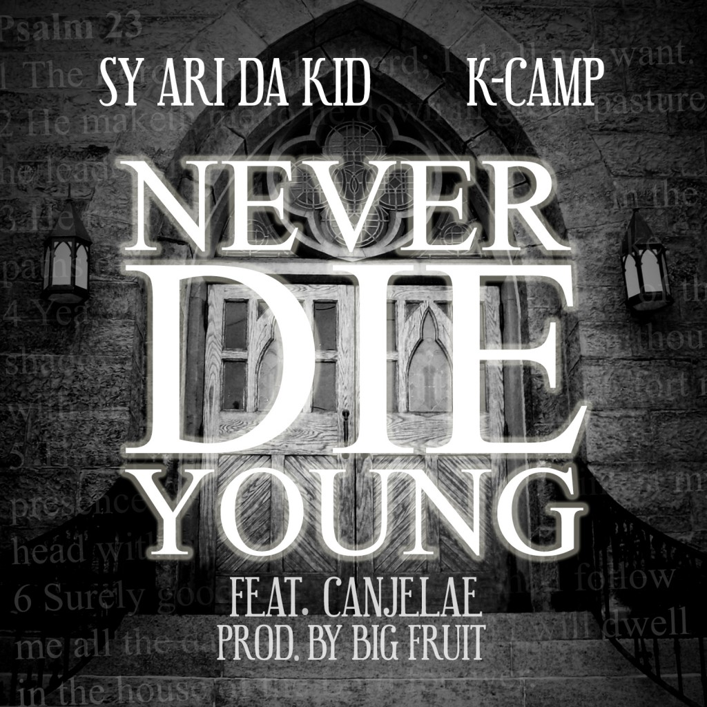sy-ari-da-kid-syaridakid-k-camp-kcamp427-ft-canjelae-canjelae-never-die-young.jpeg