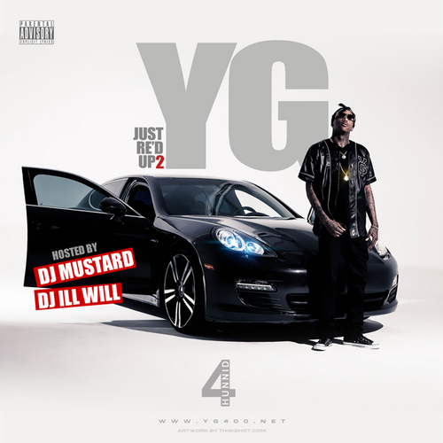 YG_Just_Red_Up_2-front-large YG (@YG) - Just Re'd Up (Mixtape) ( Hosted by @DeeJayIllWill & @DJmustard)