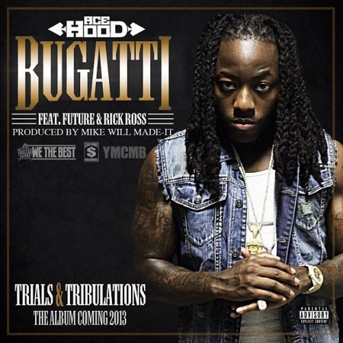 bugatti-acehood Ace Hood (@AceHood) - Bugatti Ft. Rick Ross and Future (Prod. by @MikeWillmadeit)