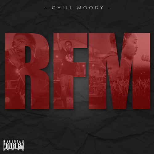 Chill Moody - RFM (Mixtape)