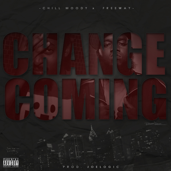 Chill Moody x Freeway - Change Coming (Prod by Joe Logic)