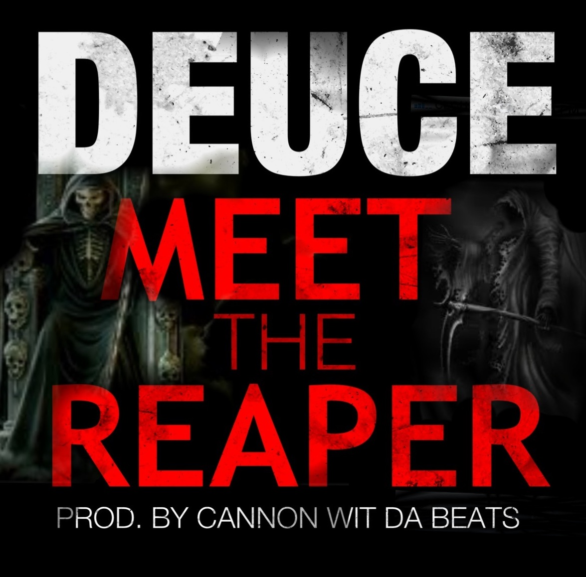 Deuce - Mee The Reaper (Prod by Cannon Wit Da Beats)