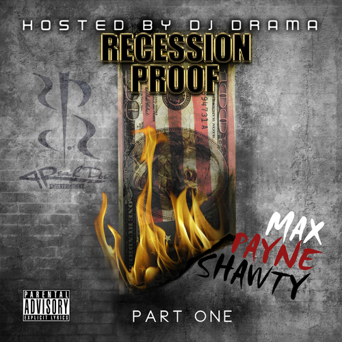 Maxpayne Shawty - Recession Proof (Mixtape) Hosted By DJ Drama