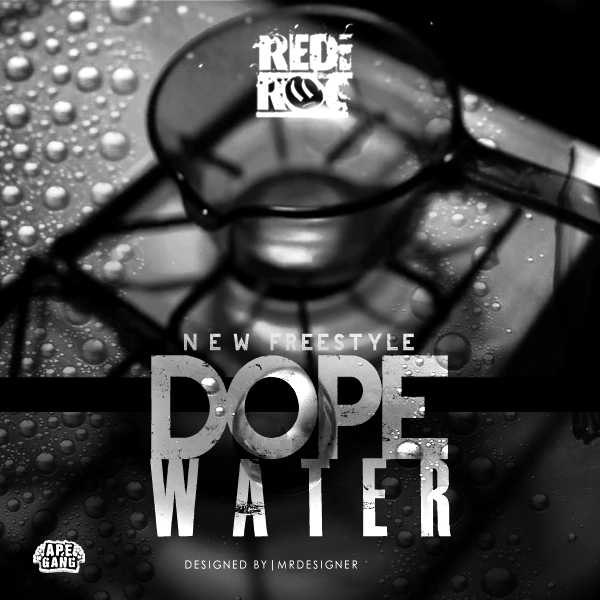 rediroc-dope-water-artwork-HHS1987-2013 RediRoc (@RediRoc215) - Dope Water