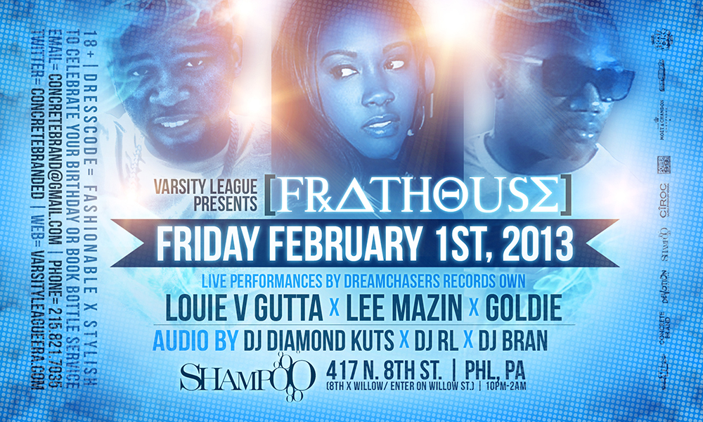 Varsity League presents FRATHOUSE every Friday Starting February 1st