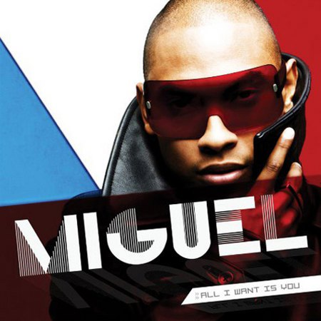 10miguelalliwantisyou20 Miguel - All I Want Is You (Album)