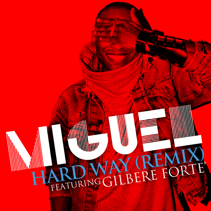 miguel-gilbere-forte-hard-way-remix-artwork Miguel - Hard Way (Remix) Ft. Gilbere Forte'