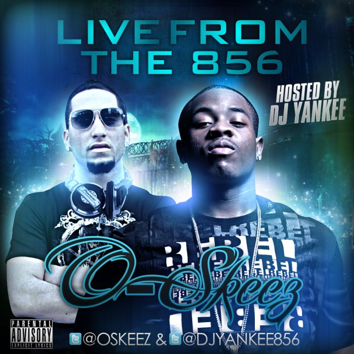 O Skeez (@OSKeez) &#8211; Live From The 856 (Mixtape)