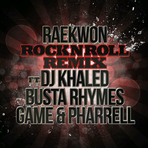 Raekwon &#8211; Rock N Roll (Remix) Ft. DJ Khaled, Game, Pharrell &#038; Busta Rhymes