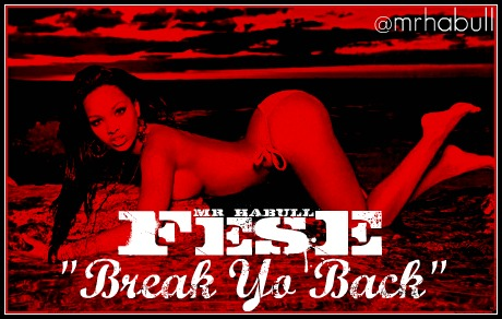 Fese (MrHabull) &#8211; Break Yo Back