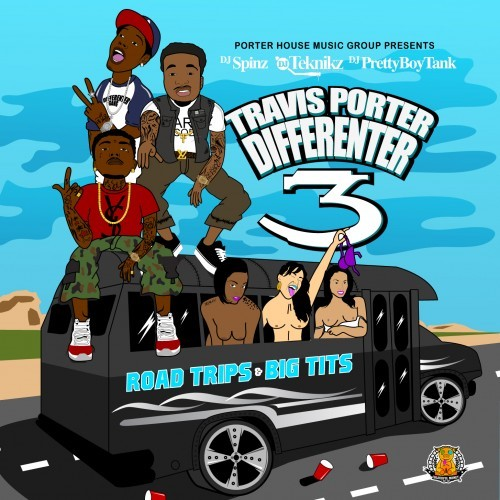Travis Porter (@lAMTRAVISPORTER)  Differenter 3 (Road Trips &#038; Big Tits) (Mixtape)