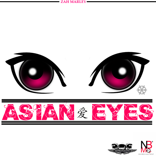 Zah Marley (@ZahMarley) &#8211; Asian Eyes