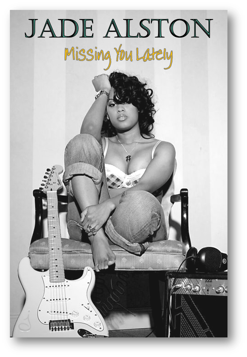 Jade Alston (@JadeAlston) &#8211; Missing You Lately