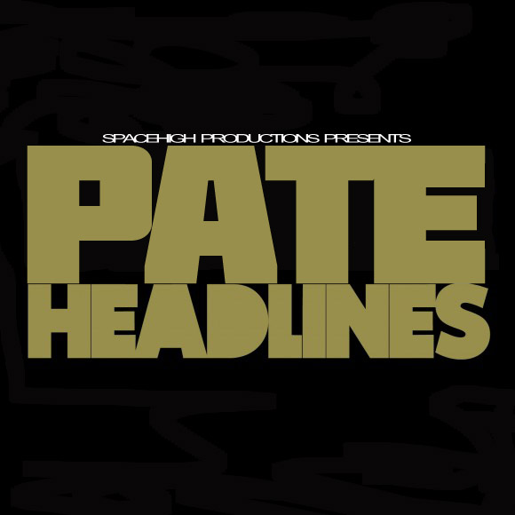 Pate (@SpaceHighPate) – Headlines Freestyle