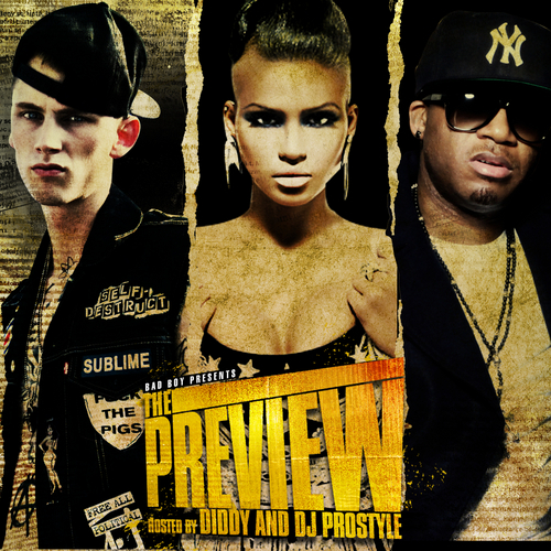 Diddy & Bad Boy Presents – THE PREVIEW (Mixtape) STARRING @machinegunkelly @redcafesd @officialcas