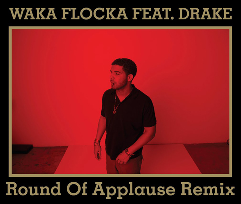 Waka Flocka  Round Of Applause (Remix) Ft. Drake (Prod. by Lex Luger)