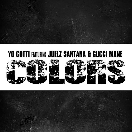 Yo Gotti &#8211; Colors Ft. Juelz Santana &#038; Gucci Mane