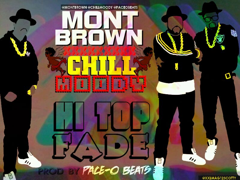 Mont Brown (@MontBrown) – Hi Top Fade Ft. @ChillMoody (Prod. By @PaceOBeats)