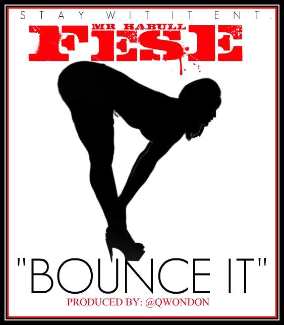 Fese (@MRHabull) &#8211; Bounce It (Prod. by @QwonDon)