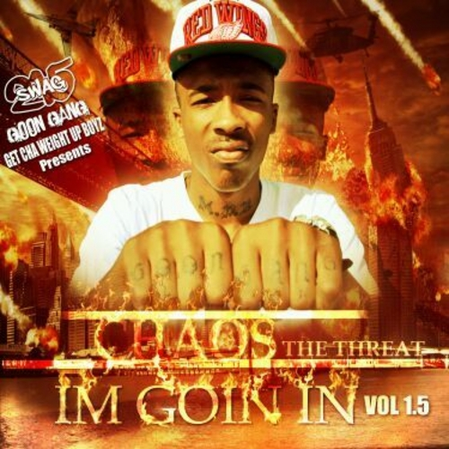 Chaos (@Chaos_GoonGang) &#8211; Im Going In (Vol. 1.5) (Mixtape)