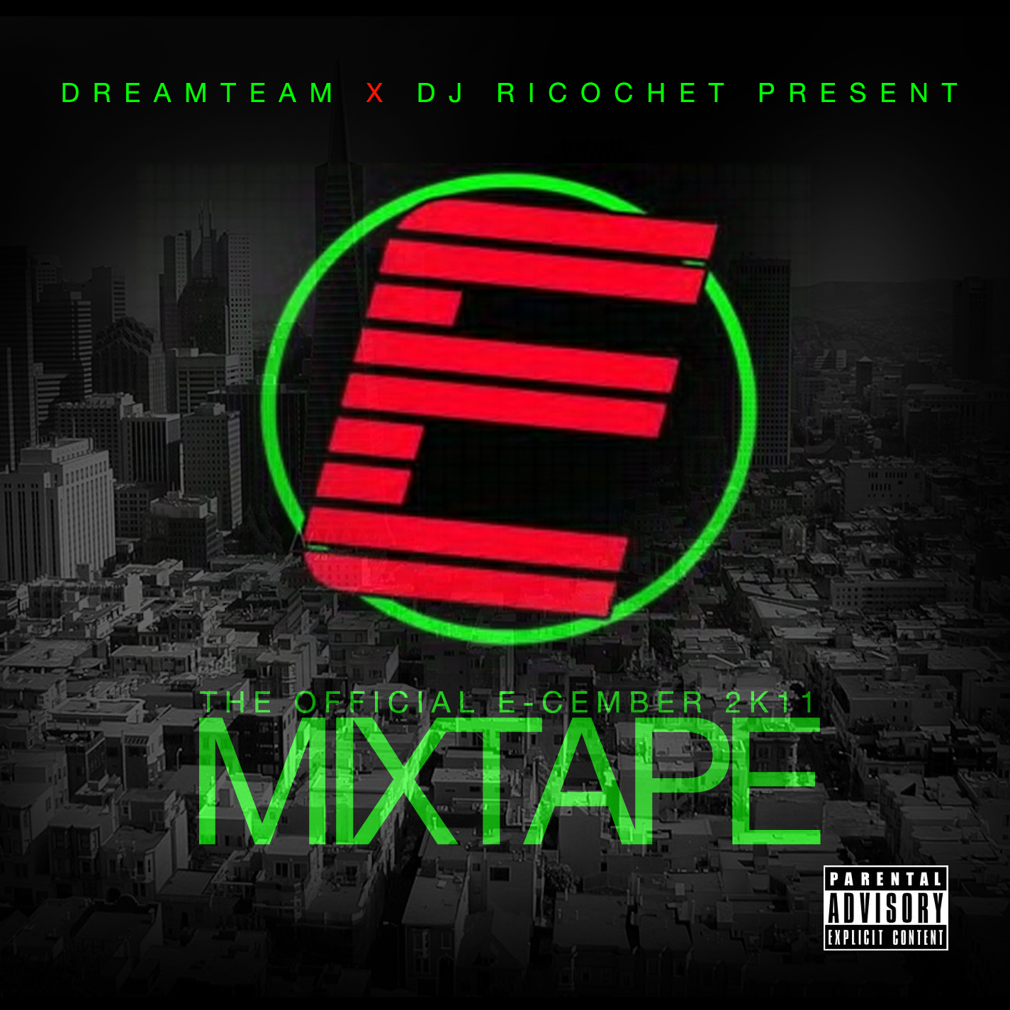 The Dreamteam X @DJRicochet03 Presents The Official E-Cember 2K11 (Mixtape)