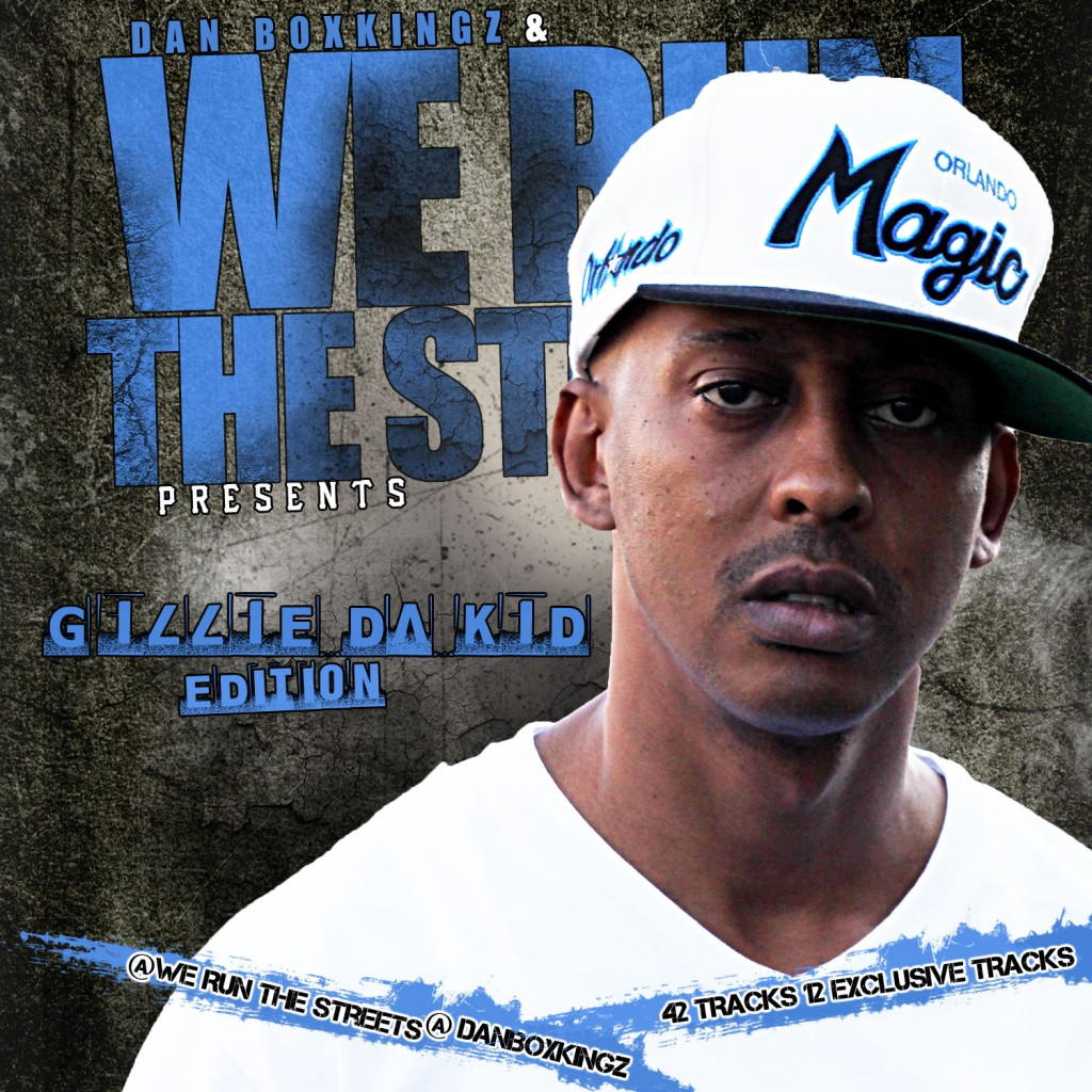 DOWNLOAD @WeRunTheStreets &amp; @DanBoxKingz Presents Best of @Gillie_Da_Kid (Mixtape) **12 New Exclusive Tracks**