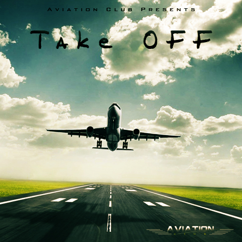 Aviation Club (@AviationClubENT) Presents &#8220;Take OFF&#8221; (Mixtape)