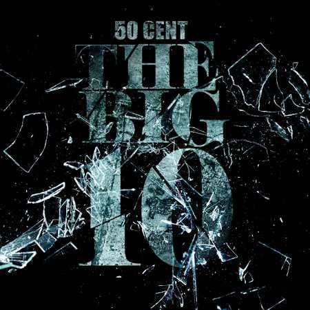 50 Cent (@50Cent)  The Big 10 (Mixtape)