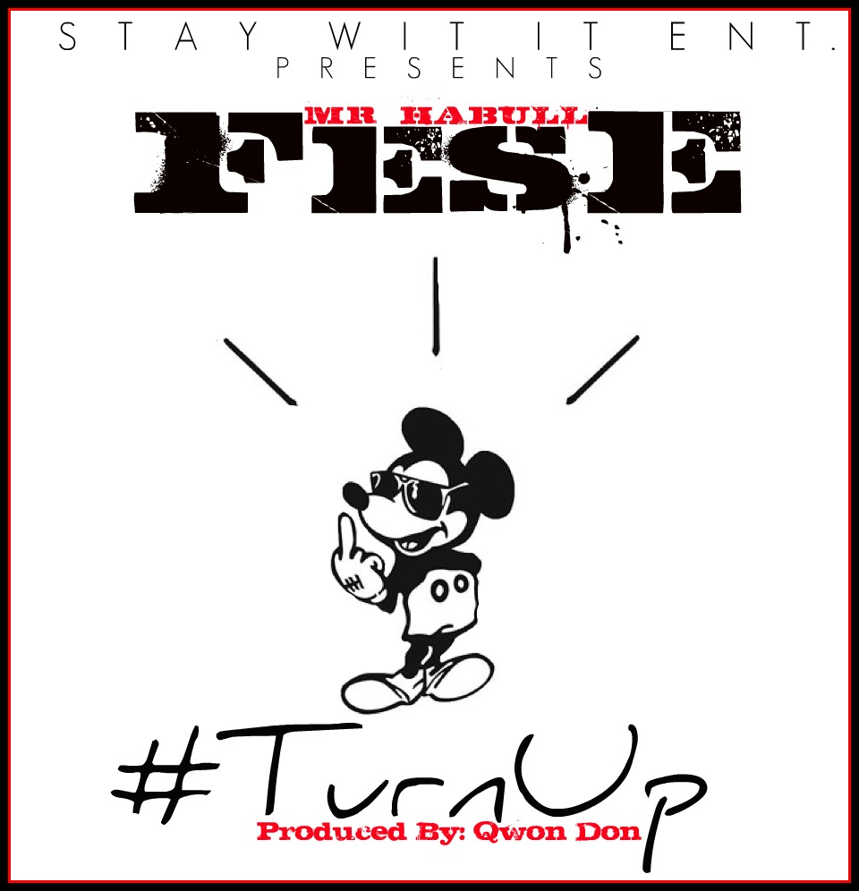 Fese (@MRHabull) – Turn Up (Prod. by @QwonDon)