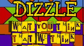 Dizzle (@DopeDizzle) &#8211; What You Think That We Think Is Cool