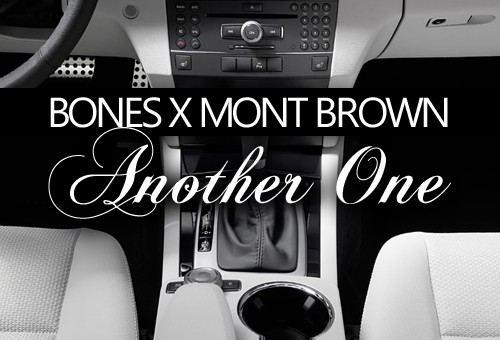 Bones (@BonesHR) x Mont Brown (@MontBrown) – Another One