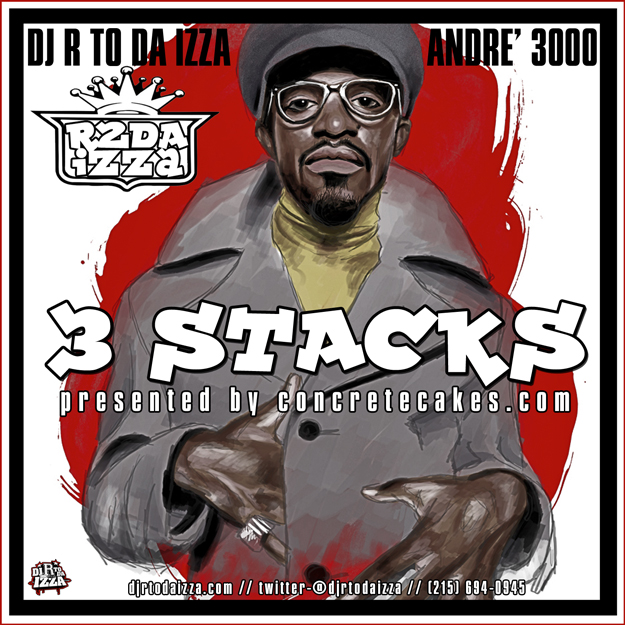 RtodaDre3StacksMixtape DJ R to Da IZZA (@DJrToDaIzza) Presents Andre 3000 - 3 Stacks (Mixtape)