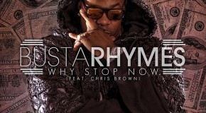 "Busta Rhymes x Chris Brown ""Why Stop Now"" (New Video)"