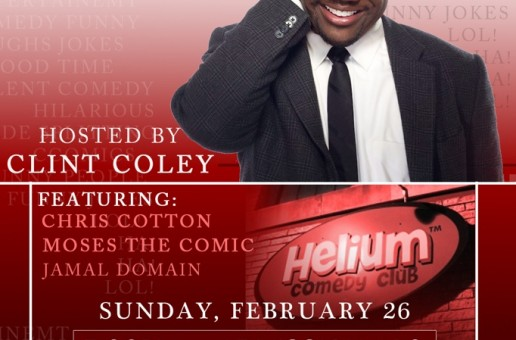 """Chill It's Just Jokes"" Comedy Show hosted by @ClintColey 8pm Feb 26th at the Helium Comedy Club"
