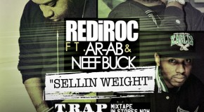 RediRoc (@RediRoc215) &#8211; Sellin Weight Ft @ARAB_TGOP &#038; @Neef_Buck