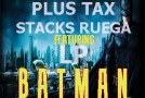 Razor, Plus Tax, Stacks Ruega &#038; LP &#8211; Batman (Prod by Astronauts)