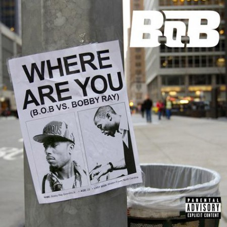 bob where are you 450x450 B.o.B. – Where Are You (B.o.B. Vs. Bobby Ray)