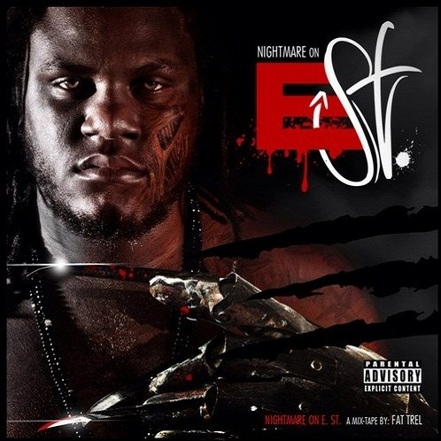 cover1 Fat Trel (@FATTREL)– Nightmare on E Street (Official Mixtape)