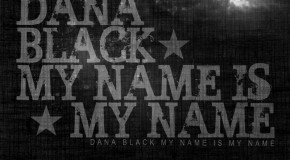 Dana Black &#8211; My Name Is My Name (Mixtape)