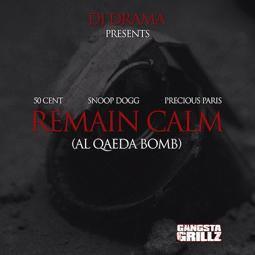 50-cent-remain-calm-al-qaeda-bomb-ft-snoop-dogg-precious-paris-2012